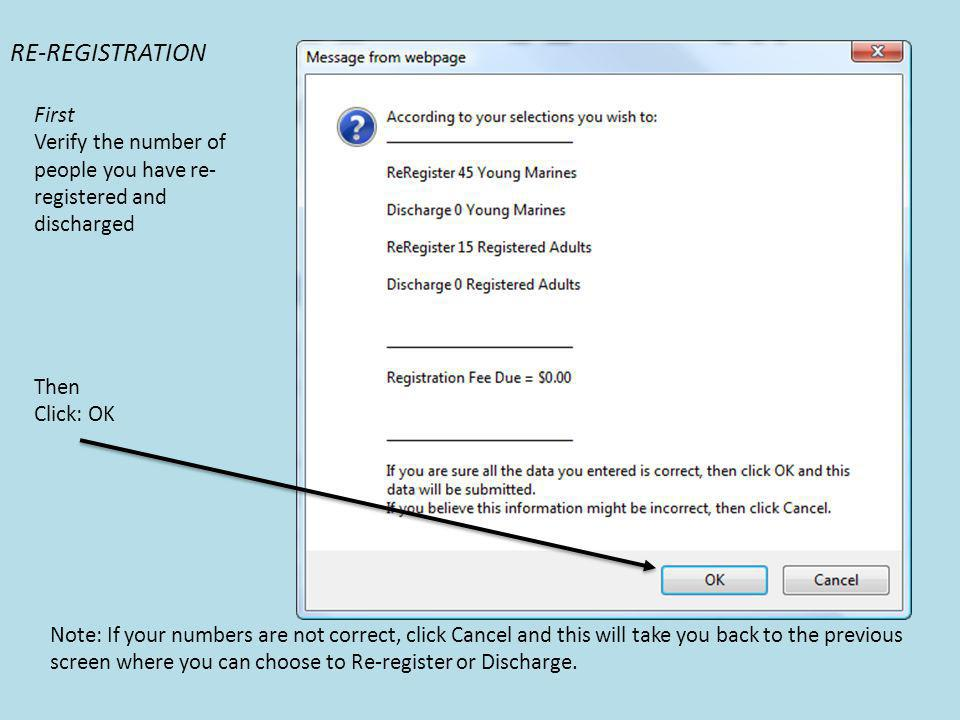 First Verify the number of people you have re- registered and discharged Then Click: OK Note: If your numbers are not correct, click Cancel and this will take you back to the previous screen where you can choose to Re-register or Discharge.