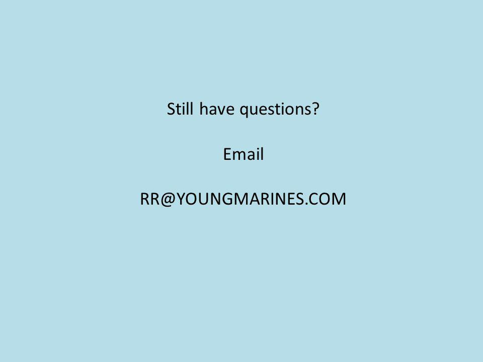 Still have questions? Email RR@YOUNGMARINES.COM
