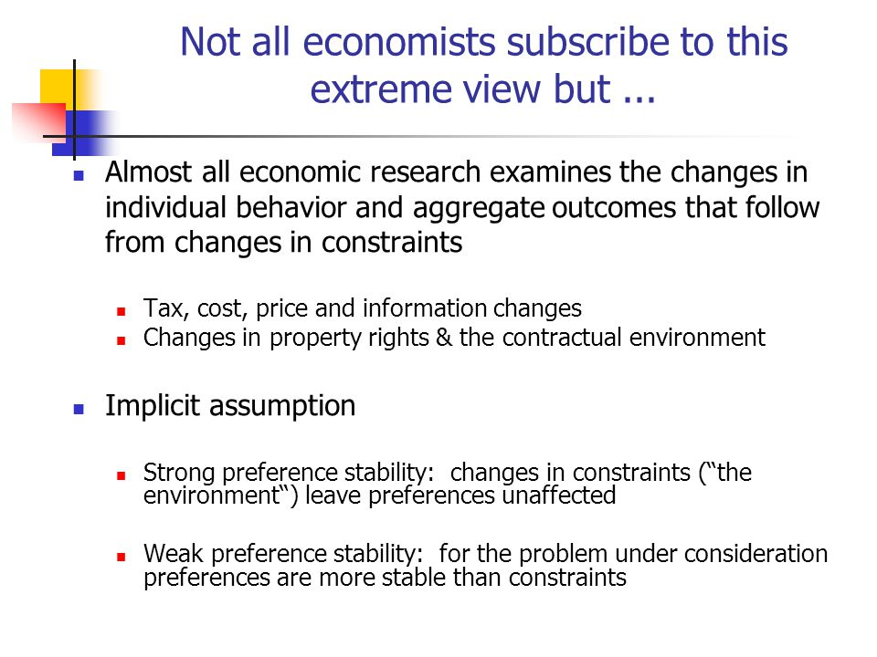 Not all economists subscribe to this extreme view but...