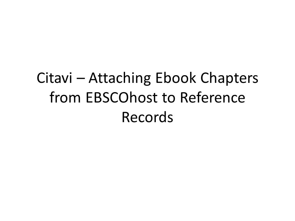 Citavi – Attaching Ebook Chapters from EBSCOhost to Reference Records