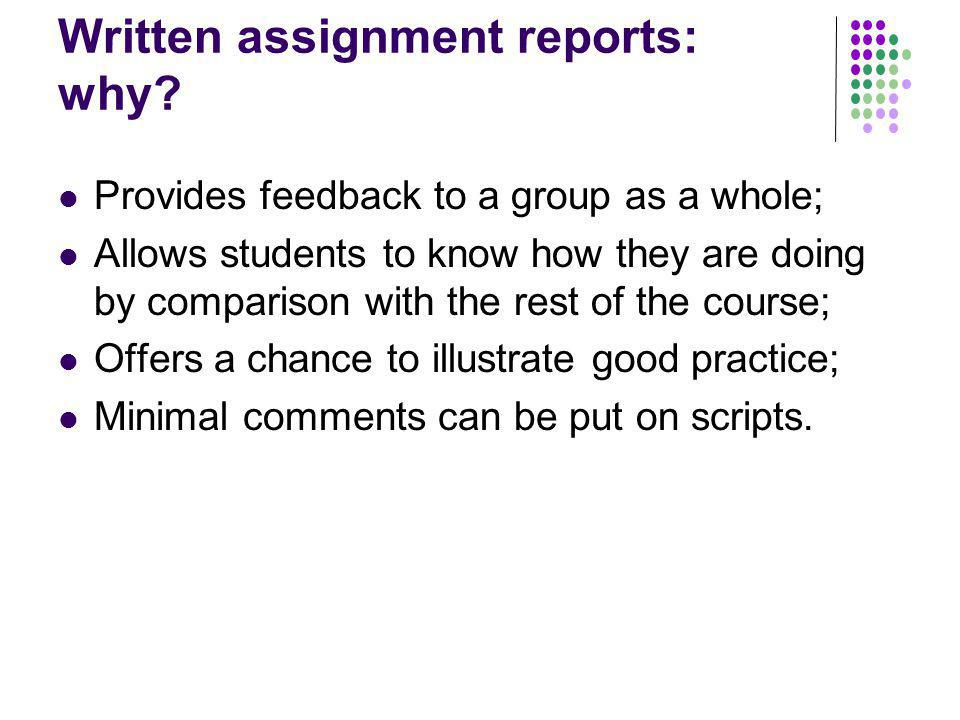 Written assignment reports: why.
