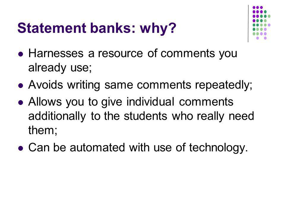 Statement banks: why.