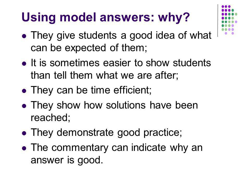 Using model answers: why.