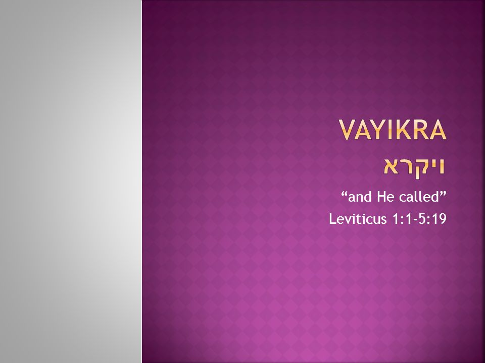 and He called Leviticus 1:1-5:19