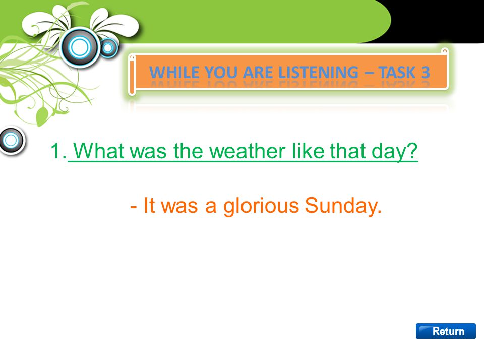1.What was the weather like that day?What was the weather like that day? 2.Was the Botanical Garden far from the school?Was the Botanical Garden far f