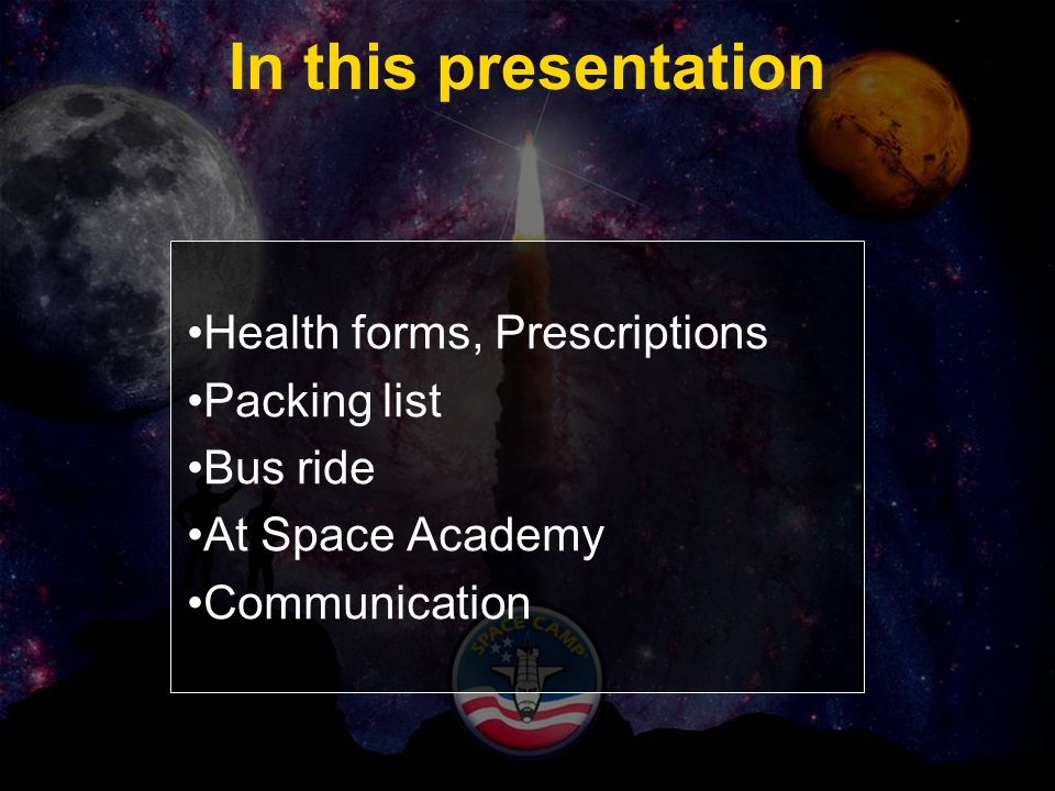 In this presentation Health forms, Prescriptions Packing list Bus ride At Space Academy Communication