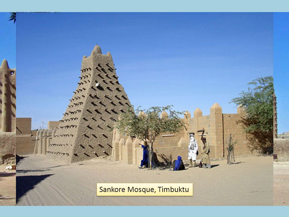 The Great Mosque of Djenné Sankore Mosque, Timbuktu