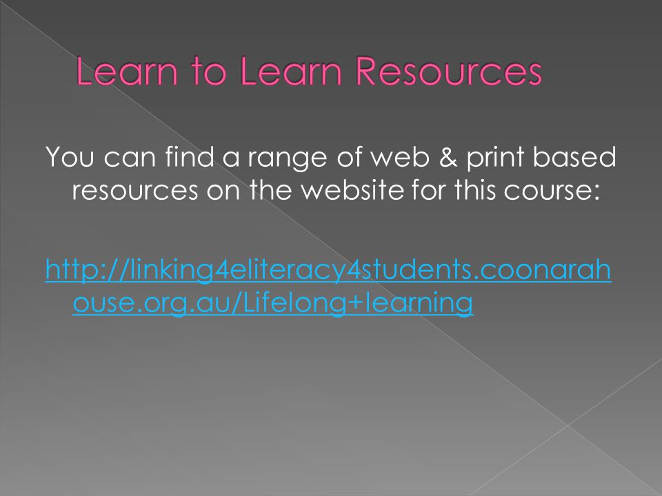 You can find a range of web & print based resources on the website for this course: http://linking4eliteracy4students.coonarah ouse.org.au/Lifelong+le