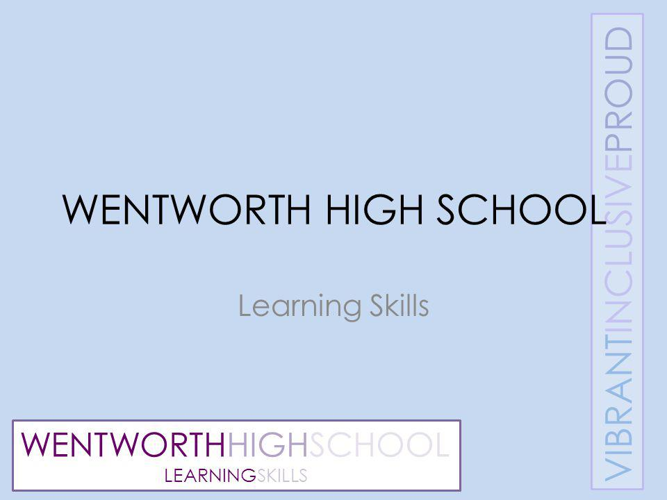 WENTWORTHHIGHSCHOOL LEARNINGSKILLS WENTWORTH HIGH SCHOOL Learning Skills