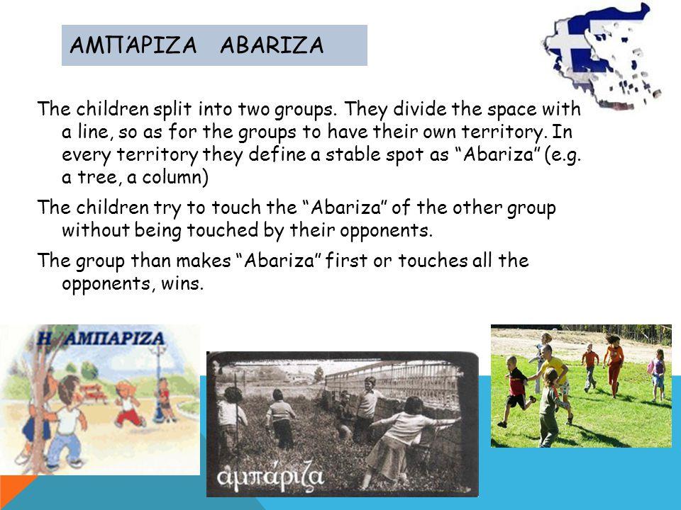 ΑΜΠΆΡΙΖΑ ABARIZA The children split into two groups. They divide the space with a line, so as for the groups to have their own territory. In every ter