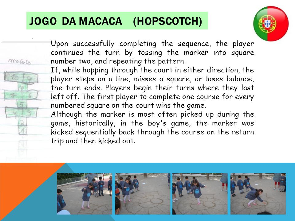 JOGO DA MACACA (HOPSCOTCH). Upon successfully completing the sequence, the player continues the turn by tossing the marker into square number two, and