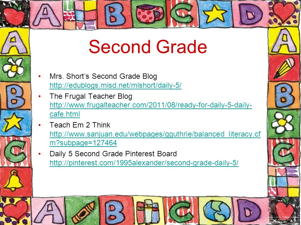 Second Grade Mrs. Shorts Second Grade Blog http://edublogs.misd.net/mlshort/daily-5/ http://edublogs.misd.net/mlshort/daily-5/ The Frugal Teacher Blog