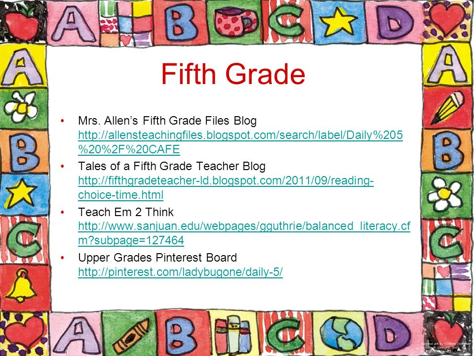Fifth Grade Mrs. Allens Fifth Grade Files Blog http://allensteachingfiles.blogspot.com/search/label/Daily%205 %20%2F%20CAFE http://allensteachingfiles