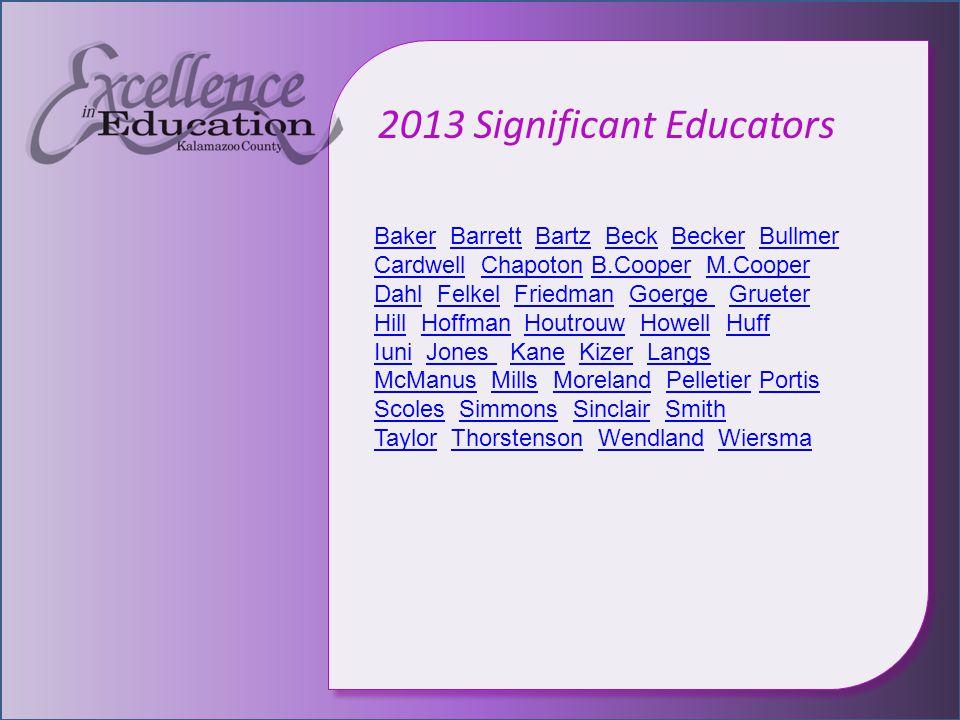 2013 Significant Educators BakerBaker Barrett Bartz Beck Becker Bullmer Cardwell Chapoton B.Cooper M.CooperBarrettBartzBeckBeckerBullmer CardwellChapo