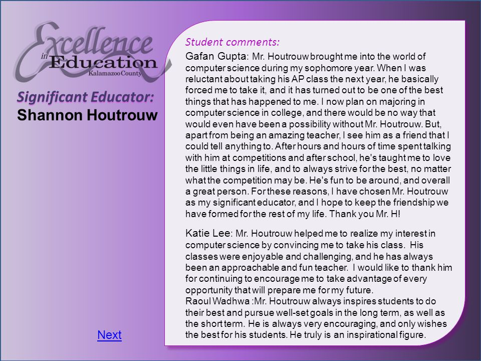 Significant Educator: Shannon Houtrouw Student comments: Gafan Gupta : Mr.