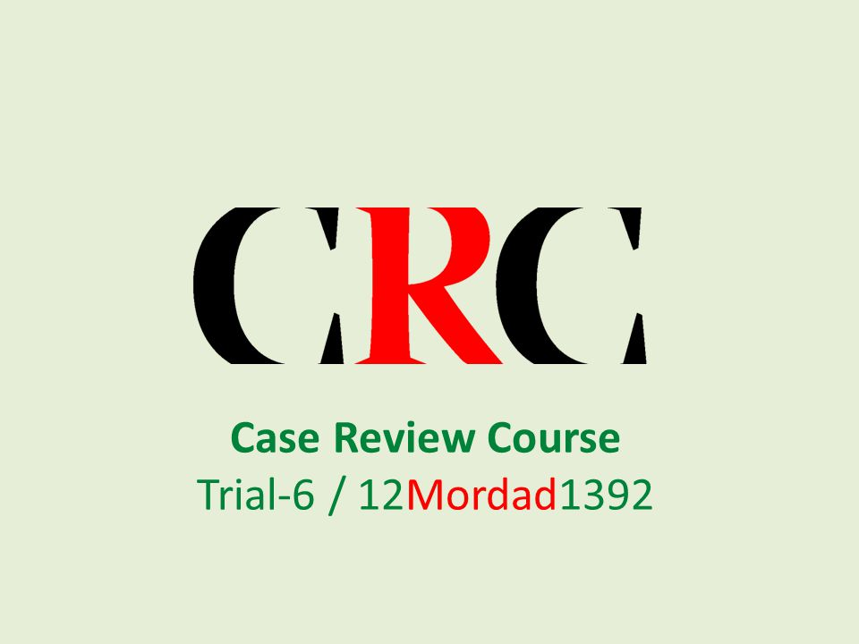 Pre-session Number2 (Trial-2 /// 8July2013) Case Review Course Trial-6 / 12Mordad1392