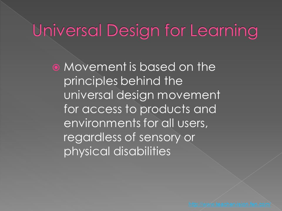 Movement is based on the principles behind the universal design movement for access to products and environments for all users, regardless of sensory