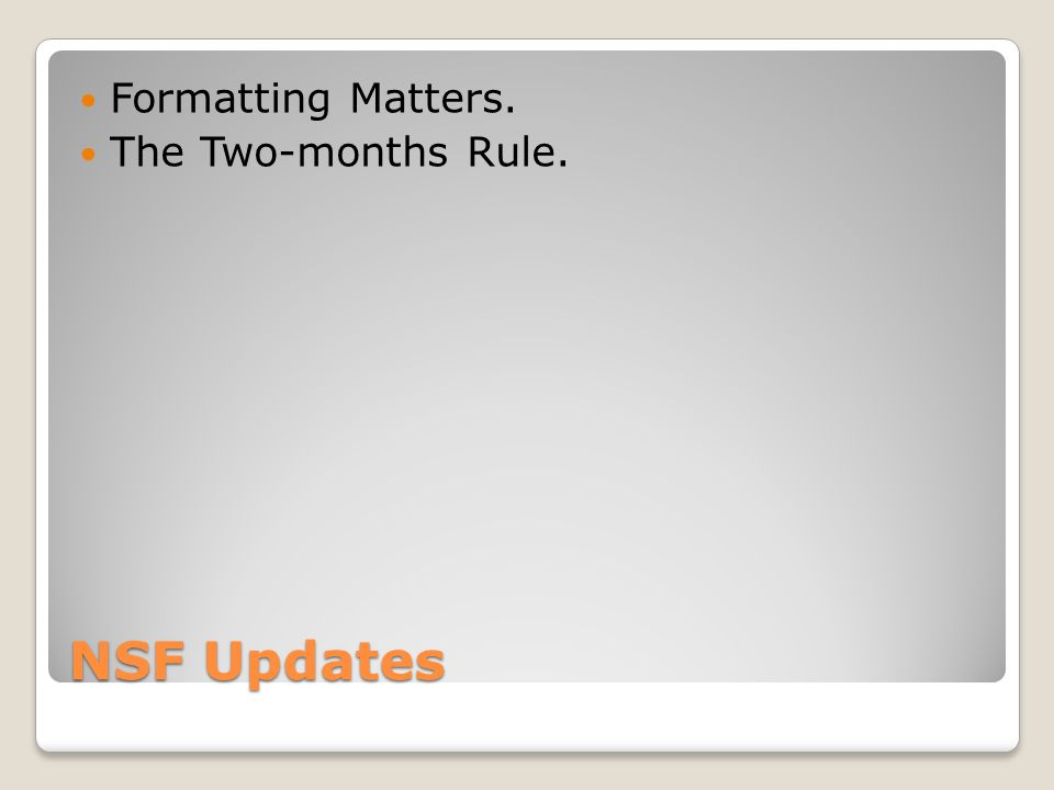 NSF Updates Formatting Matters. The Two-months Rule.
