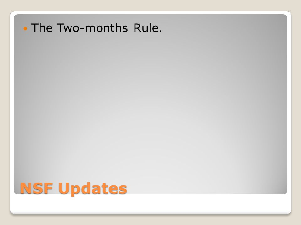 NSF Updates The Two-months Rule.