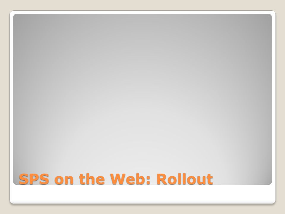 SPS on the Web: Rollout