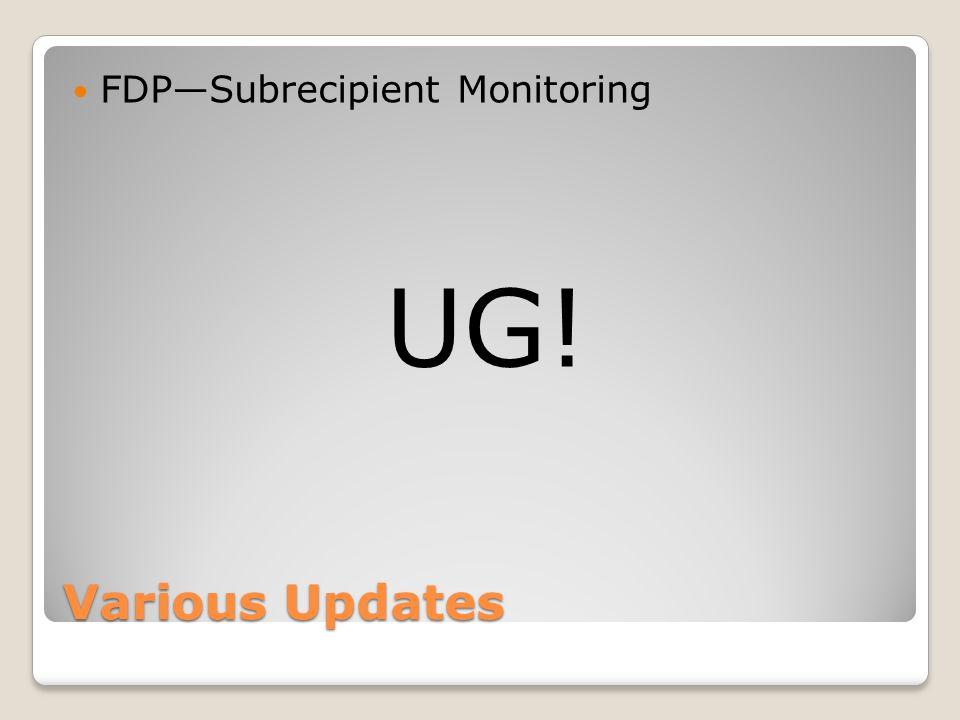 Various Updates FDPSubrecipient Monitoring UG!