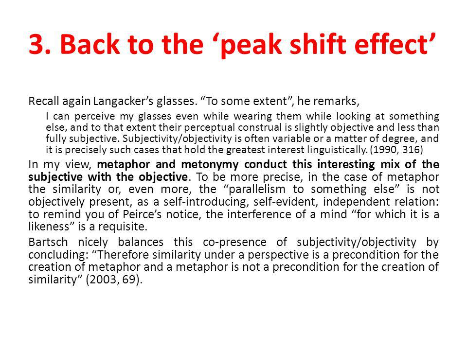 3. Back to the peak shift effect Recall again Langackers glasses.