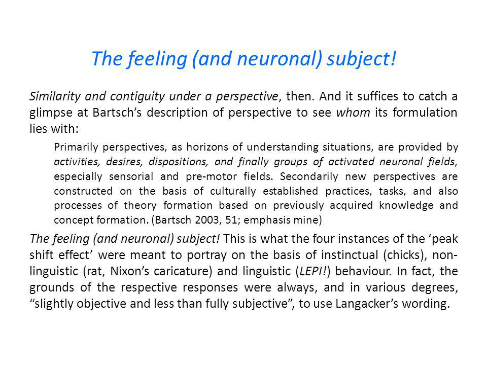 The feeling (and neuronal) subject. Similarity and contiguity under a perspective, then.