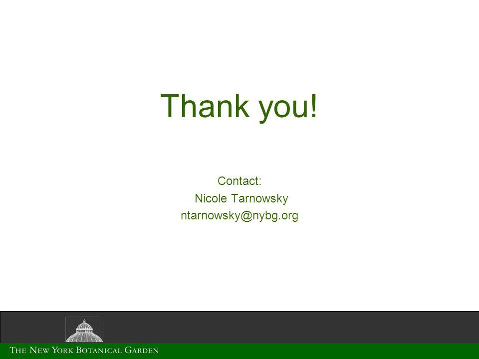 Thank you! Contact: Nicole Tarnowsky ntarnowsky@nybg.org
