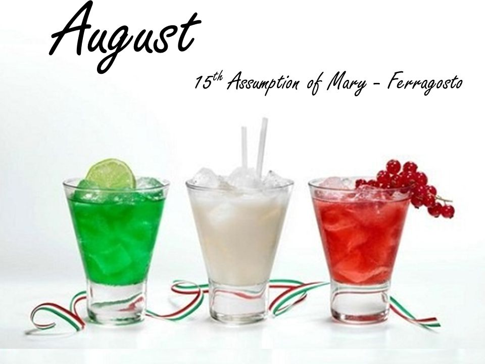August 15 th Assumption of Mary - Ferragosto
