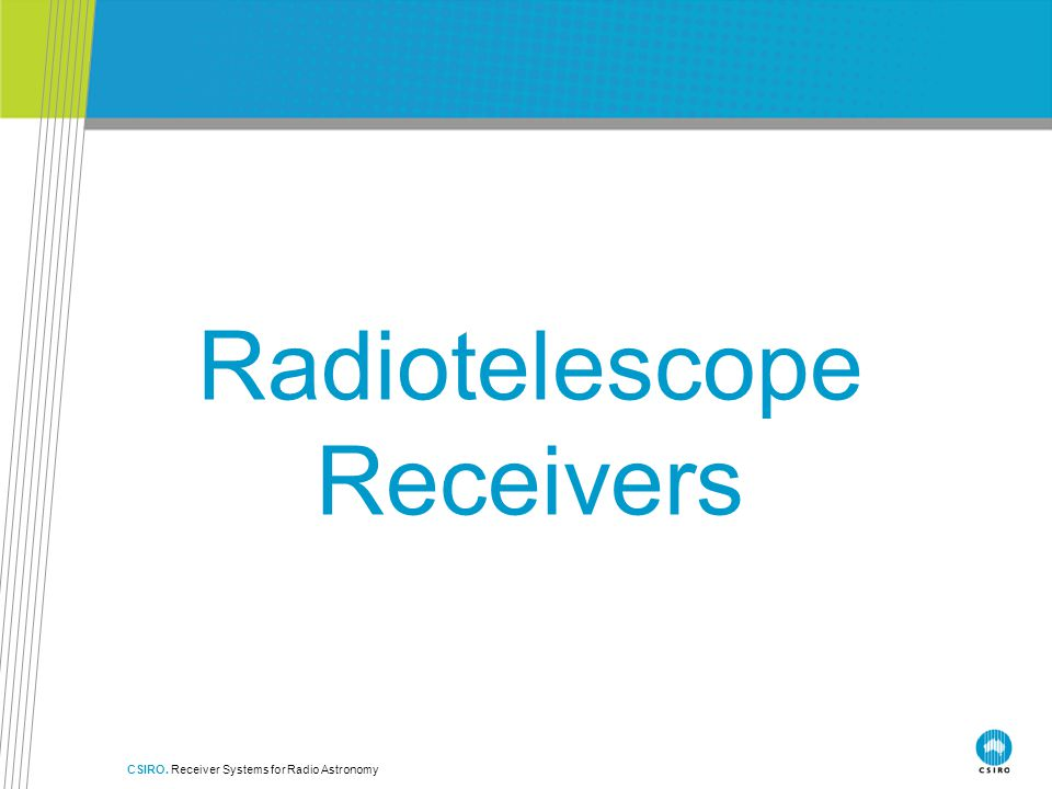 Separating Polarisations – Orthomode Transducers (OMTs) CSIRO. Receiver Systems for Radio Astronomy