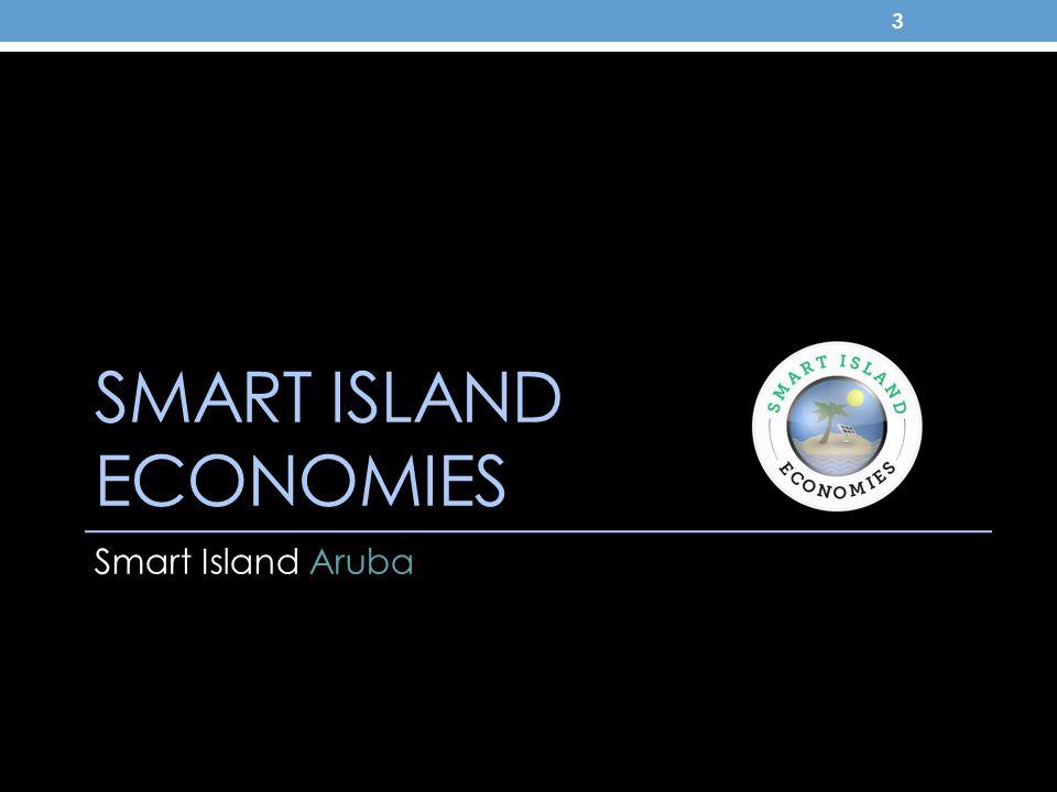 SMART ISLAND ECONOMIES Smart Island Aruba 3