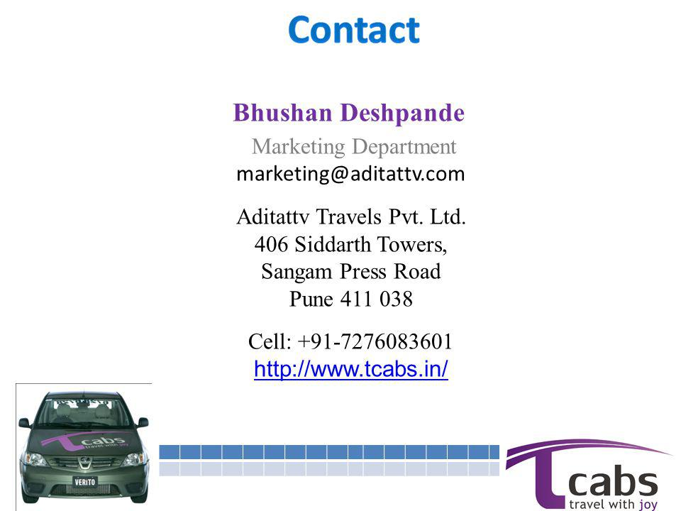 Bhushan Deshpande Marketing Department marketing@aditattv.com Aditattv Travels Pvt. Ltd. 406 Siddarth Towers, Sangam Press Road Pune 411 038 Cell: +91