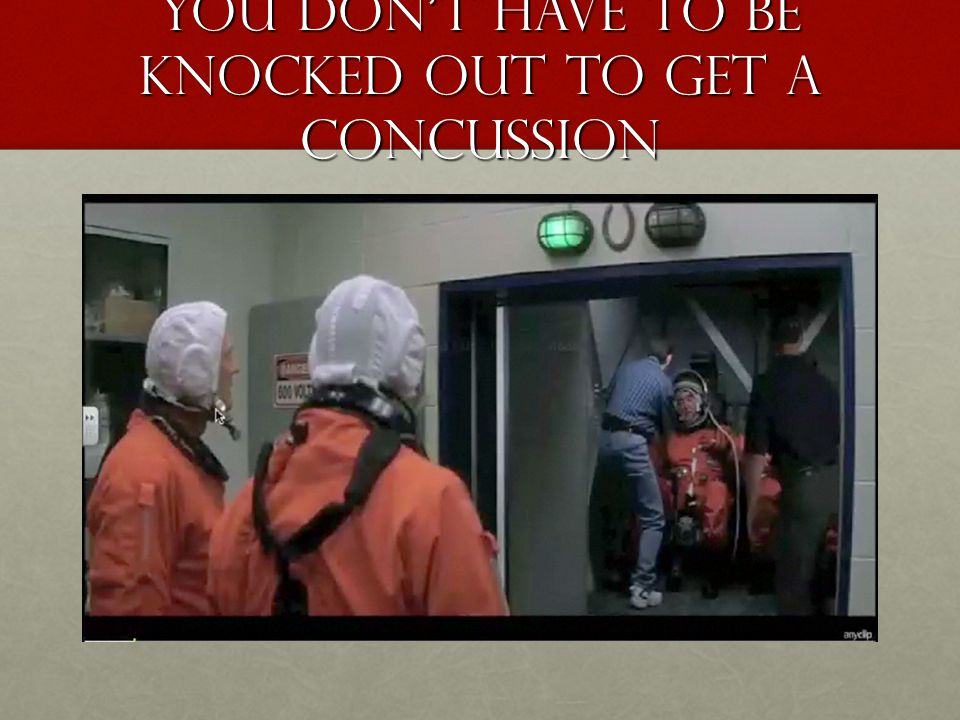 You dont have to be knocked out to get a concussion