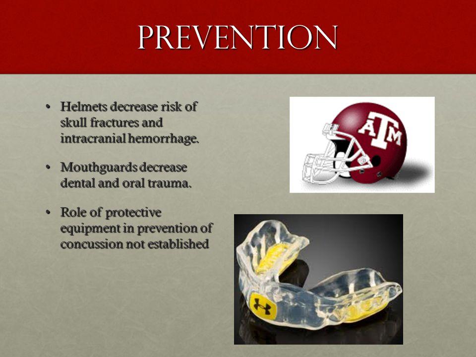 Prevention Helmets decrease risk of skull fractures and intracranial hemorrhage.Helmets decrease risk of skull fractures and intracranial hemorrhage.