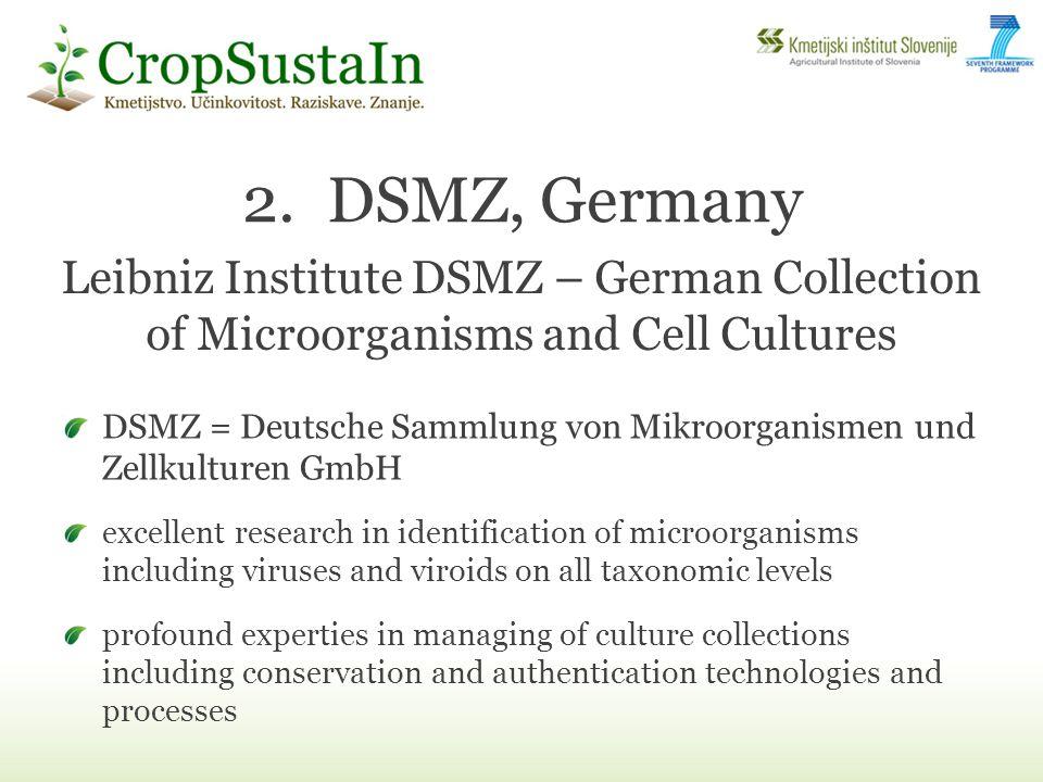 2.DSMZ, Germany DSMZ = Deutsche Sammlung von Mikroorganismen und Zellkulturen GmbH excellent research in identification of microorganisms including vi