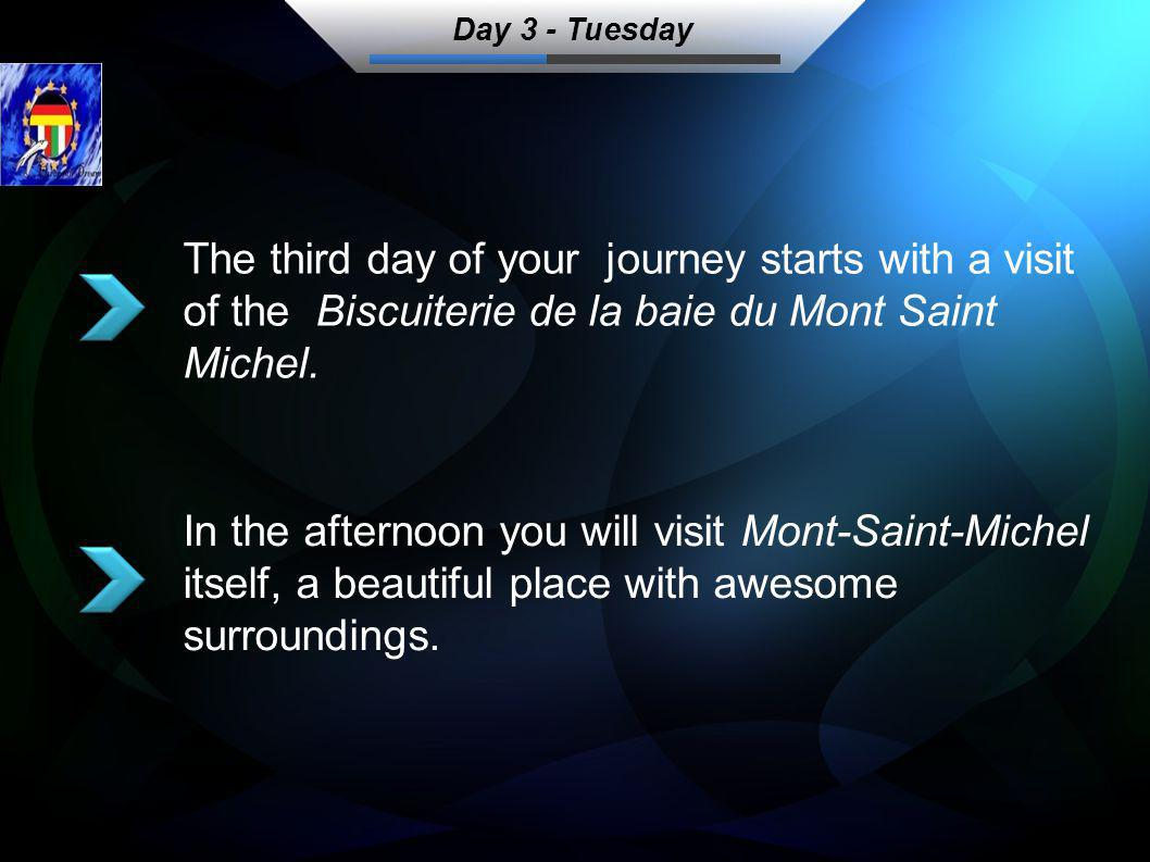The third day of your journey starts with a visit of the Biscuiterie de la baie du Mont Saint Michel.