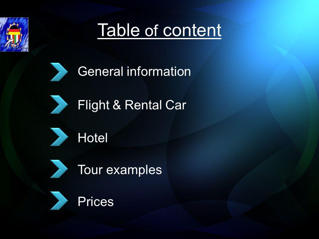 Table of content General information Flight & Rental Car Hotel Tour examples Prices