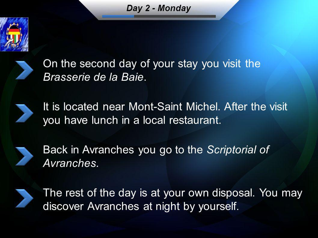 On the second day of your stay you visit the Brasserie de la Baie. It is located near Mont-Saint Michel. After the visit you have lunch in a local res