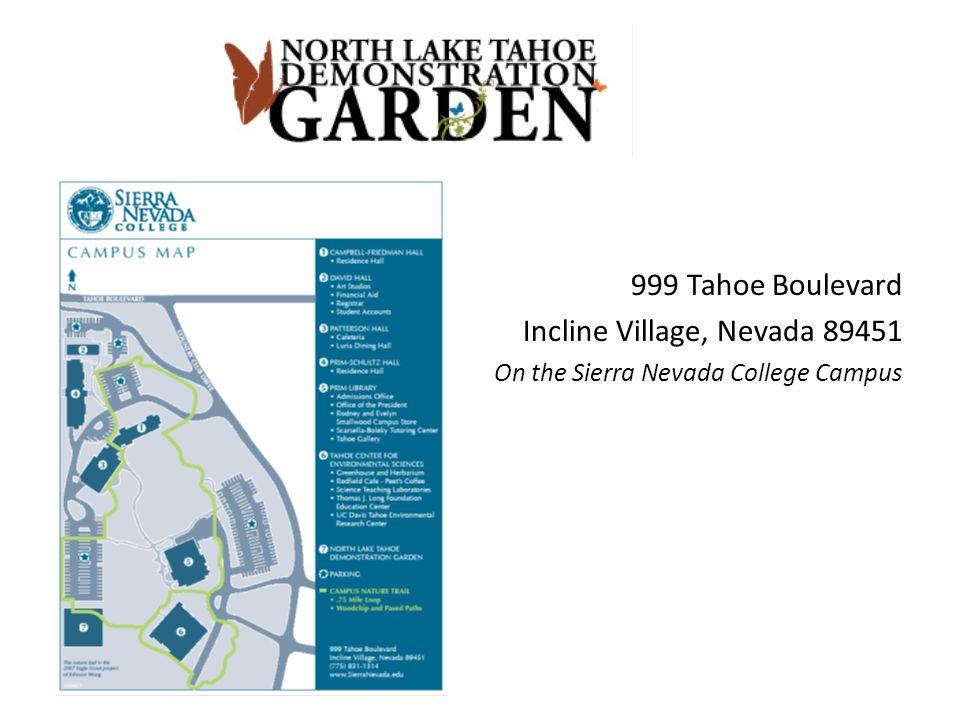 999 Tahoe Boulevard Incline Village, Nevada 89451 On the Sierra Nevada College Campus