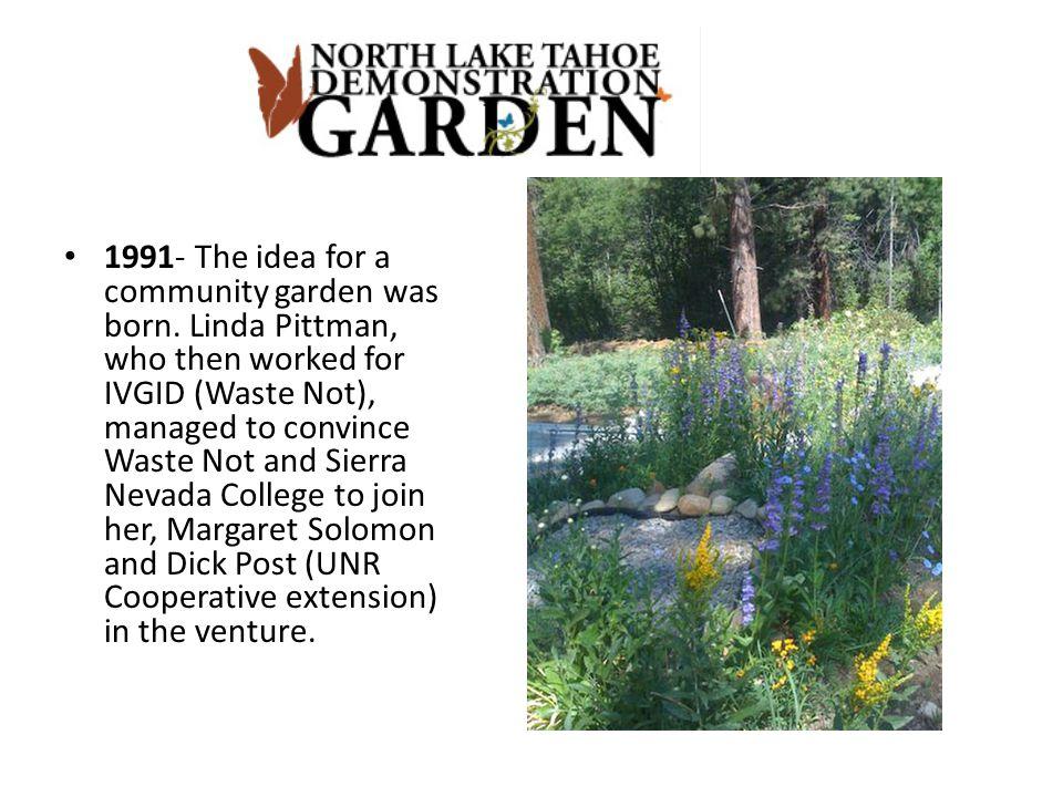 1991- The idea for a community garden was born.