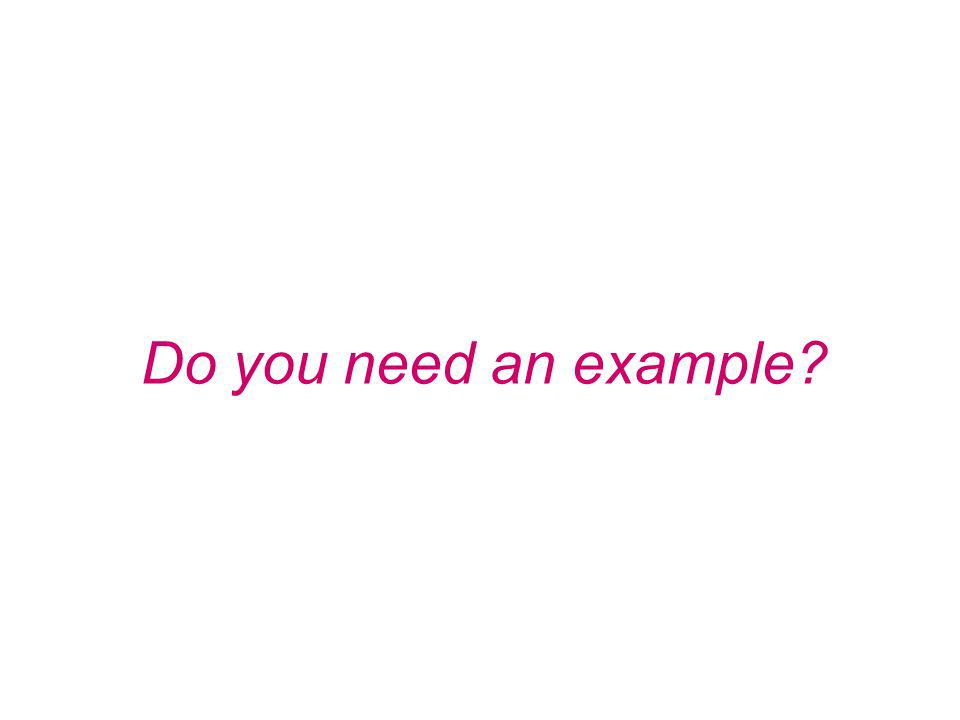 Do you need an example