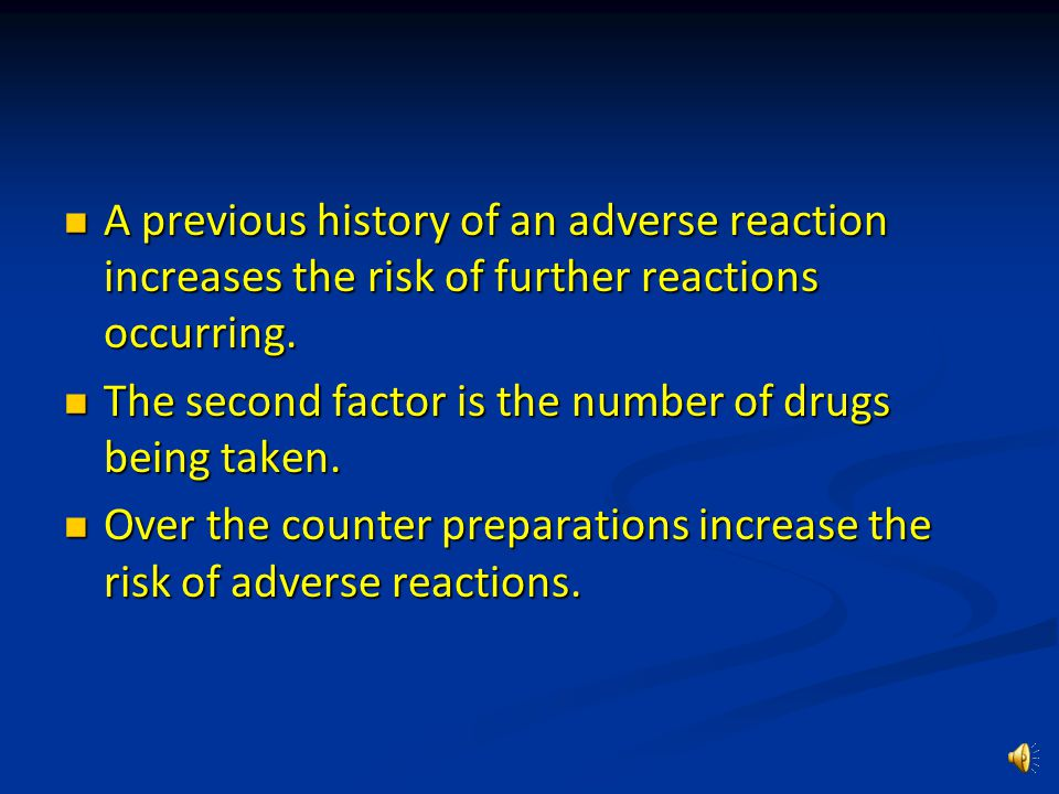 Adverse Reactions An adverse reaction is an undesired consequence of drug treatment.
