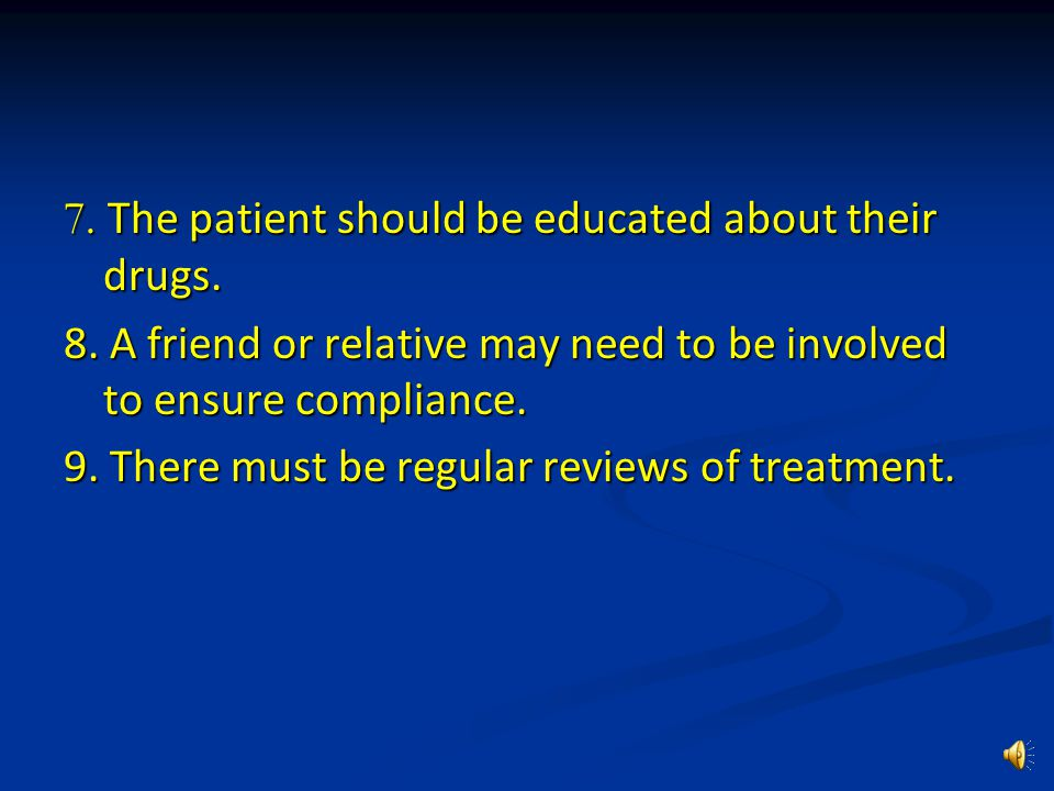 4. The smallest number of drugs should be used and the regime should be easy to follow.