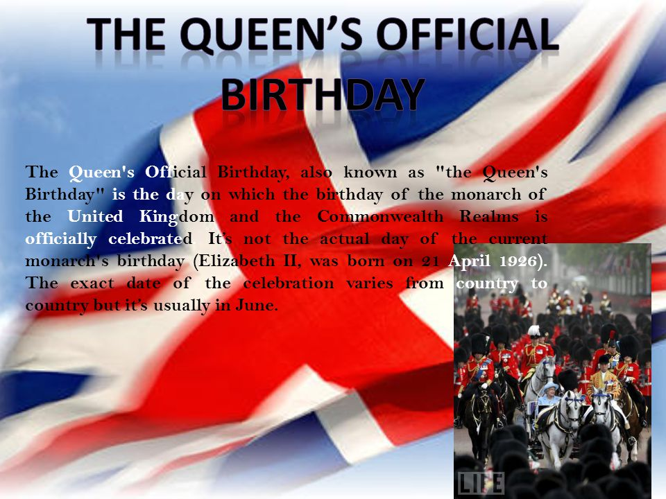 The Queen's Official Birthday, also known as