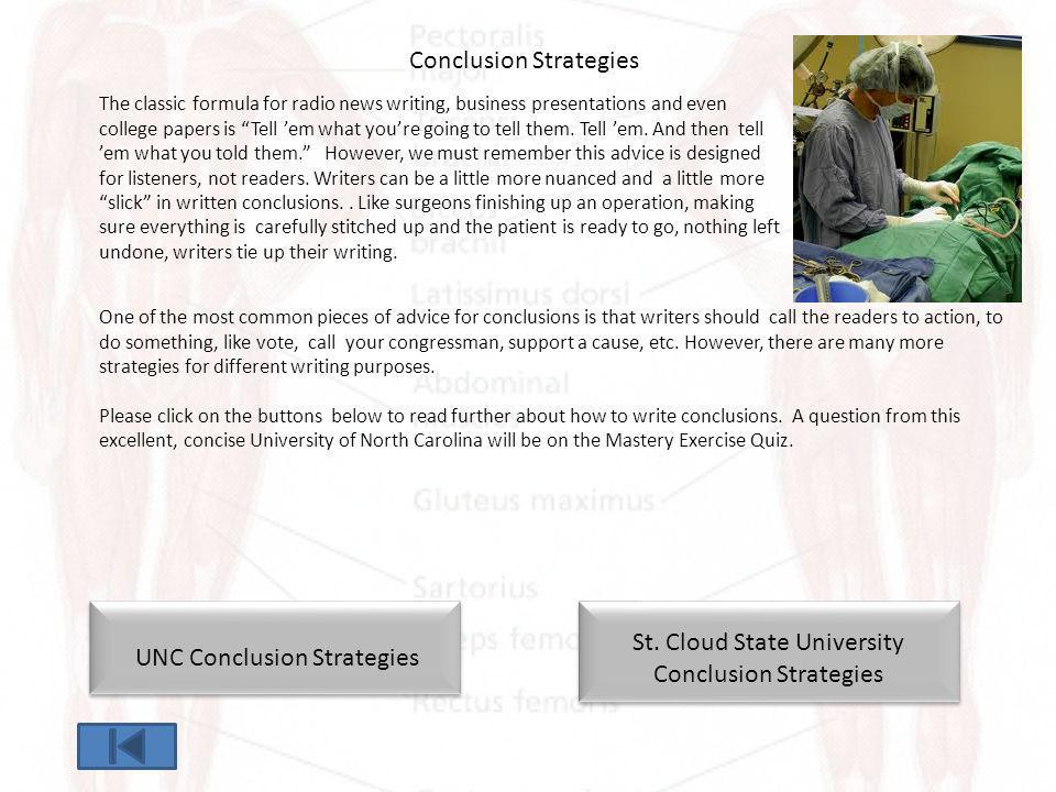 Conclusion Strategies UNC Conclusion Strategies One of the most common pieces of advice for conclusions is that writers should call the readers to act