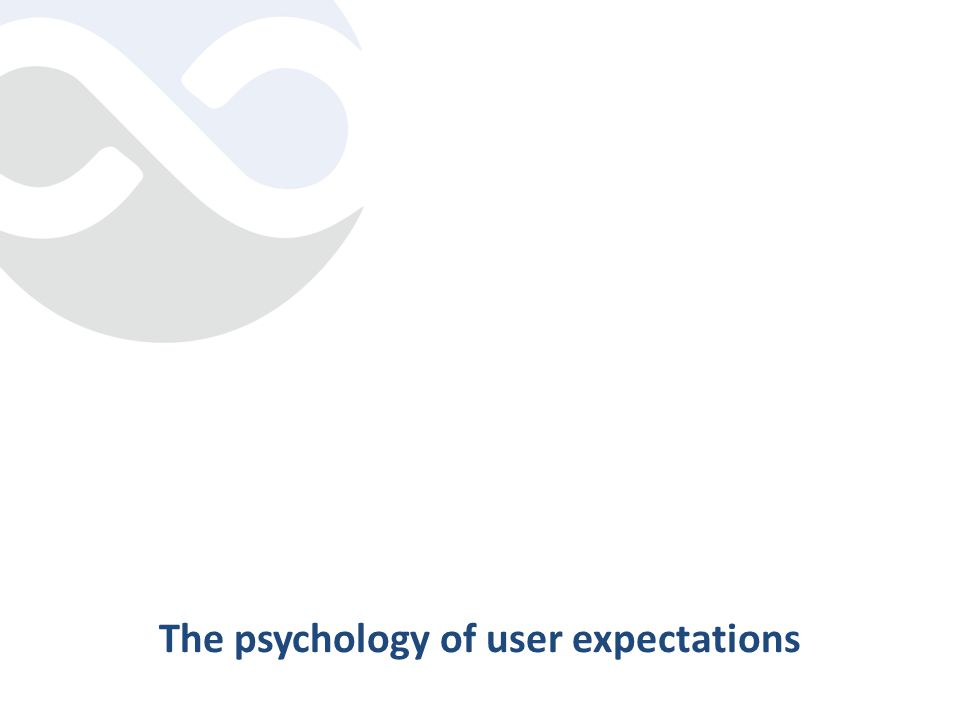 The psychology of user expectations