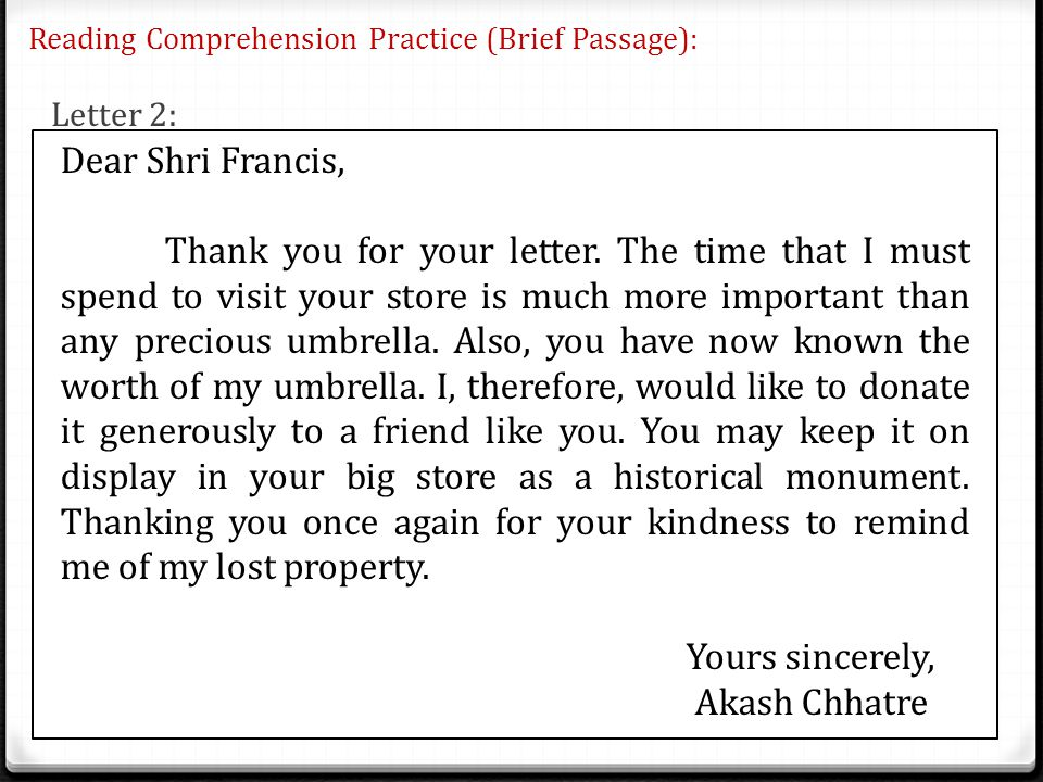 Reading Comprehension Practice (Brief Passage): Letter 2: 22 Dear Shri Francis, Thank you for your letter. The time that I must spend to visit your st