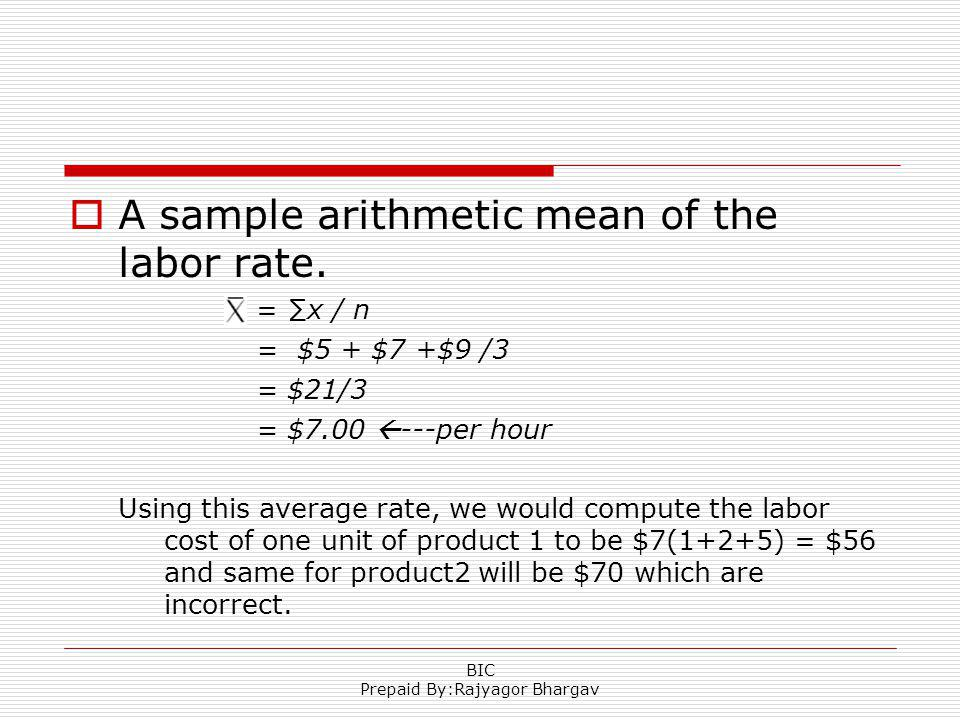 A sample arithmetic mean of the labor rate.