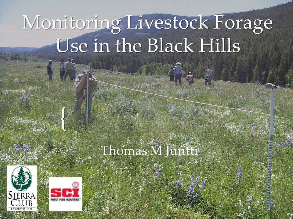 { Monitoring Livestock Forage Use in the Black Hills Thomas M Juntti
