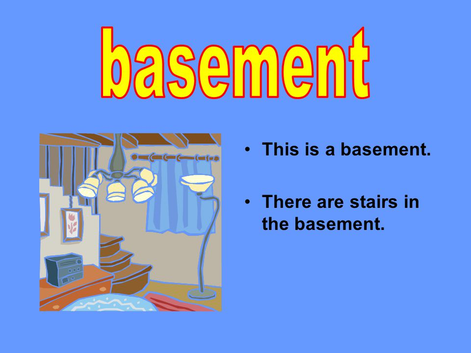 This is a basement. There are stairs in the basement.